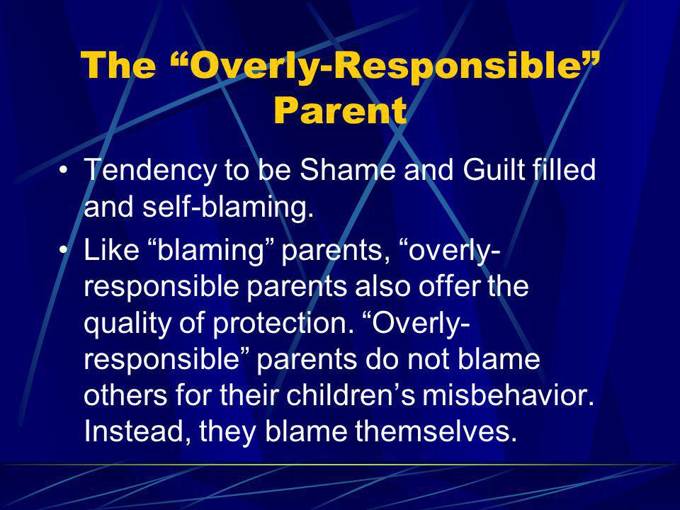 The Overly-Responsible Parent