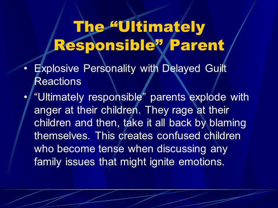 The Ultimately Responsible Parent