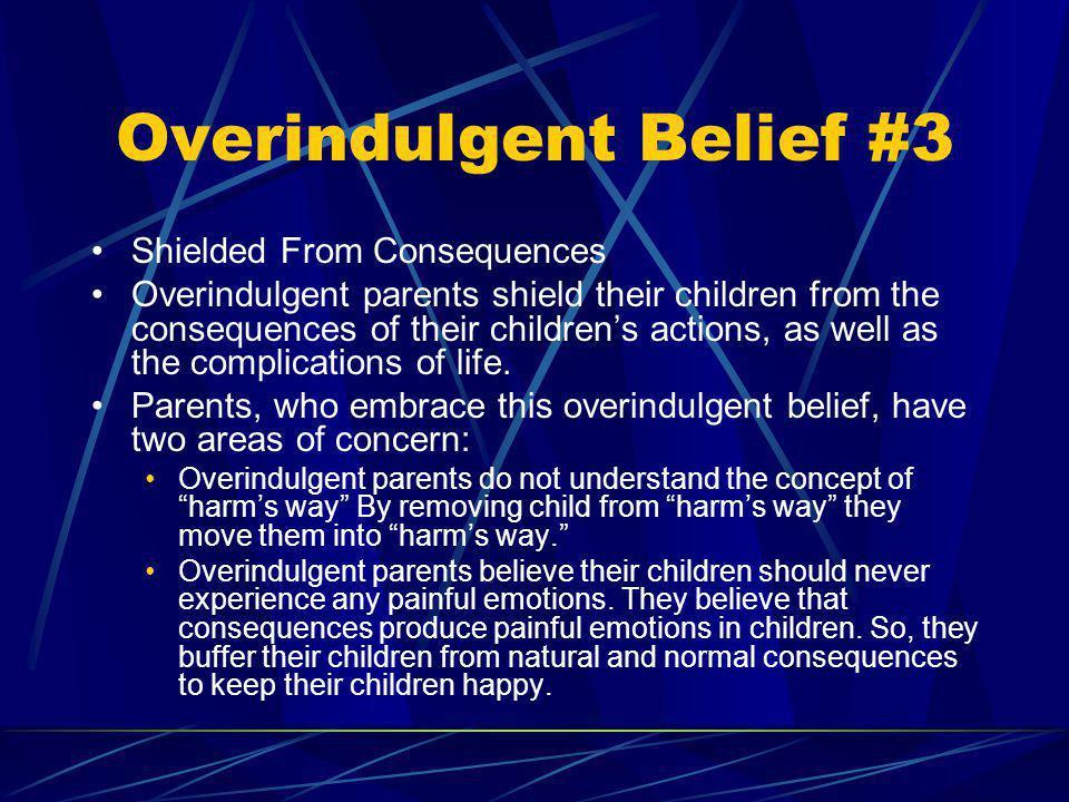 Overindulgent Belief #3