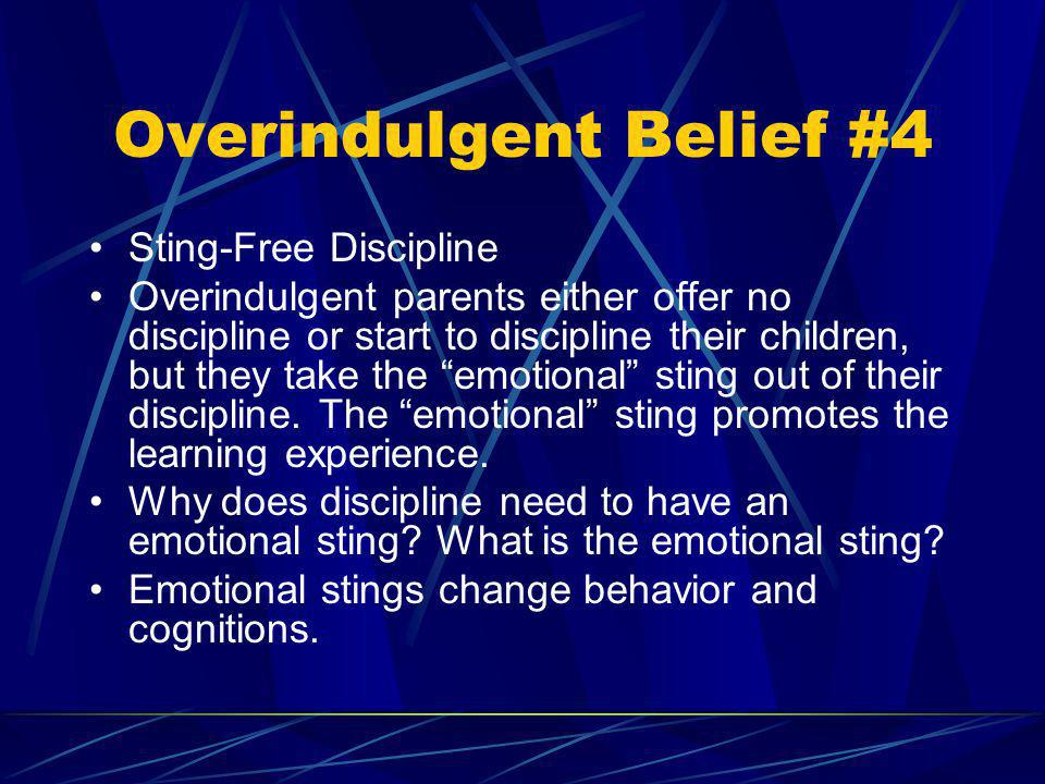 Overindulgent Belief #4