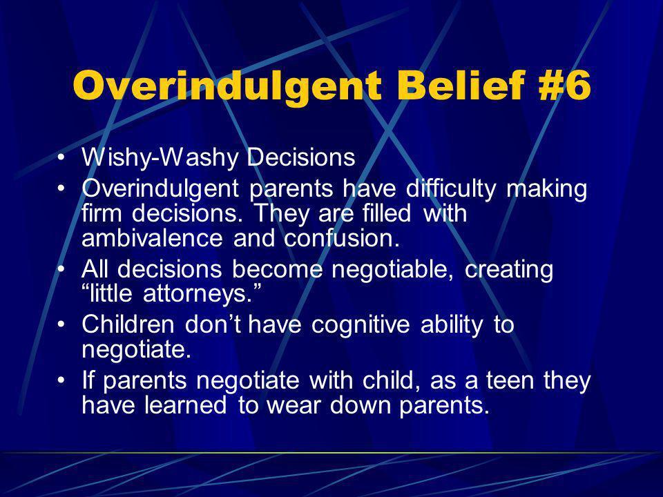 Overindulgent Belief #6