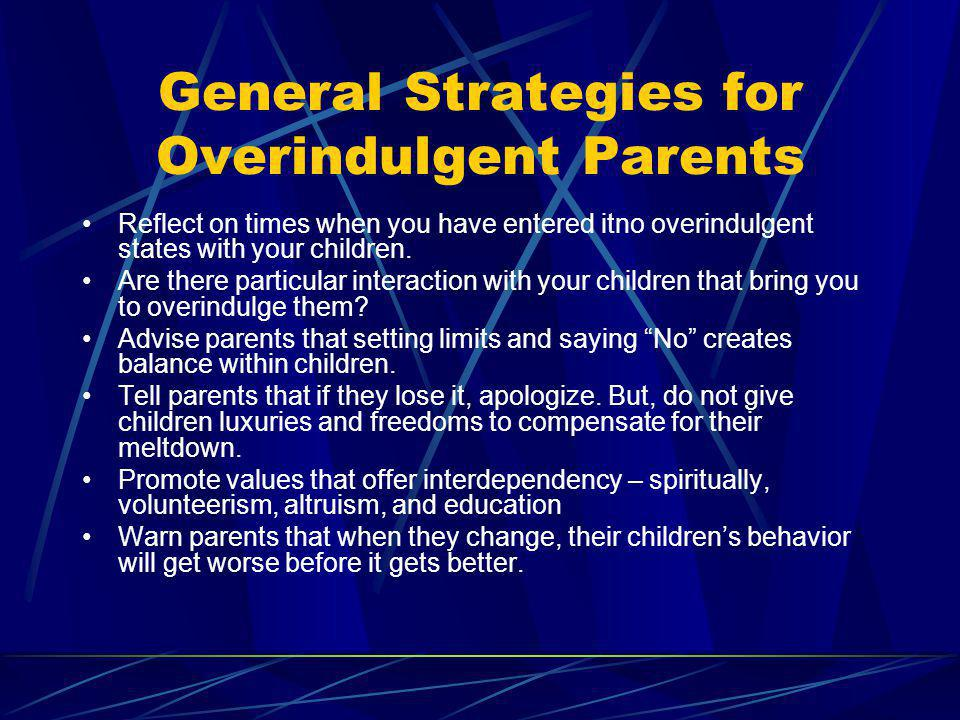 General Strategies for Overindulgent Parents