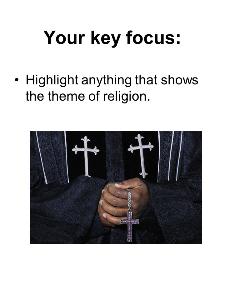 Your key focus: Highlight anything that shows the theme of religion.