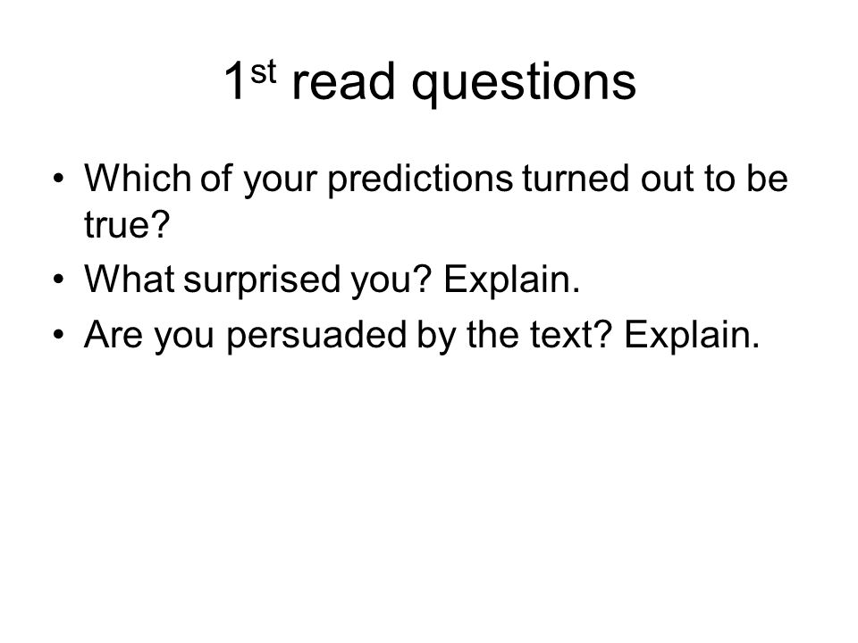 1st read questions Which of your predictions turned out to be true