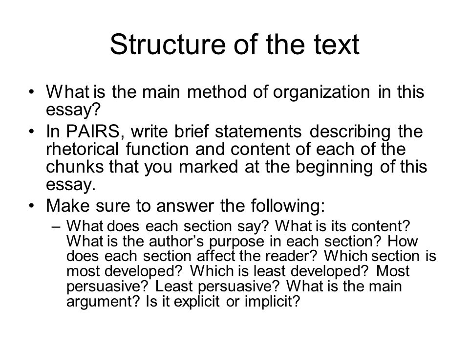 Structure of the text What is the main method of organization in this essay