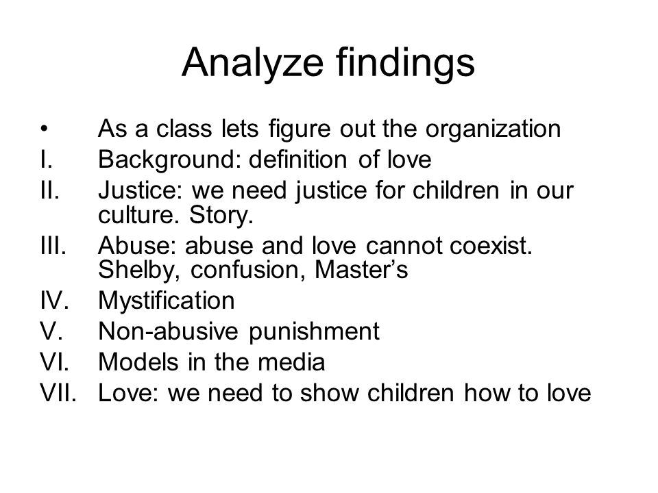Analyze findings As a class lets figure out the organization