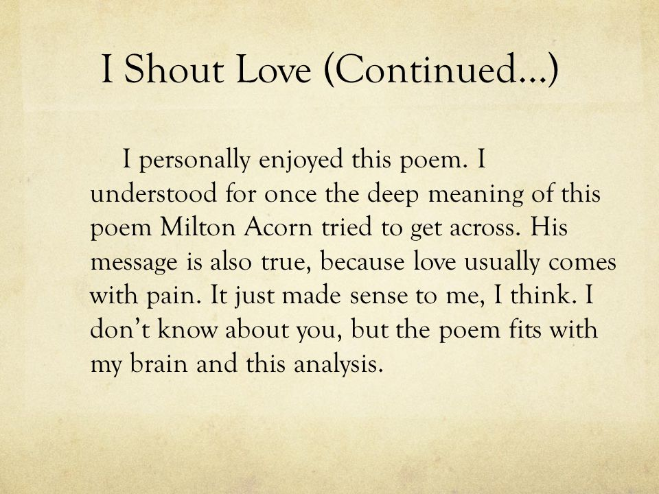 I Shout Love (Continued…)