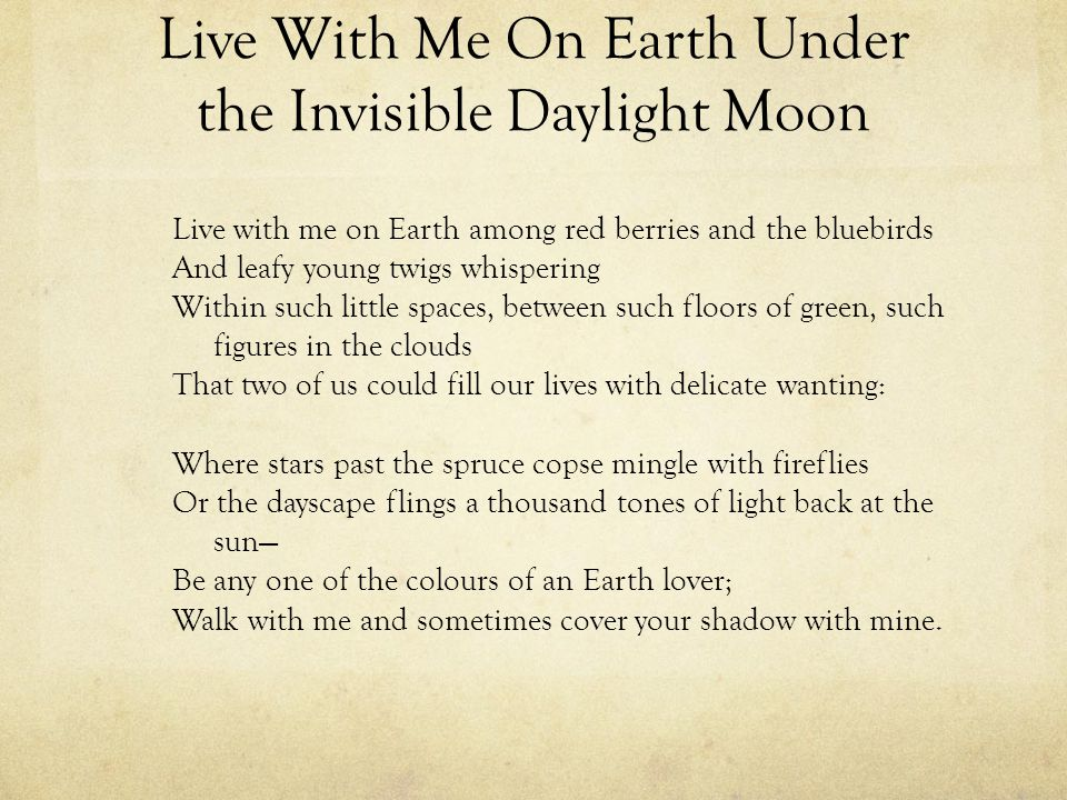 Live With Me On Earth Under the Invisible Daylight Moon