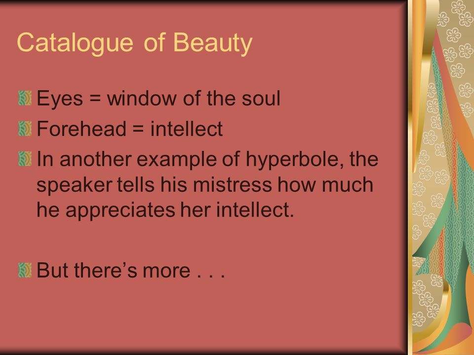 Catalogue of Beauty Eyes = window of the soul Forehead = intellect