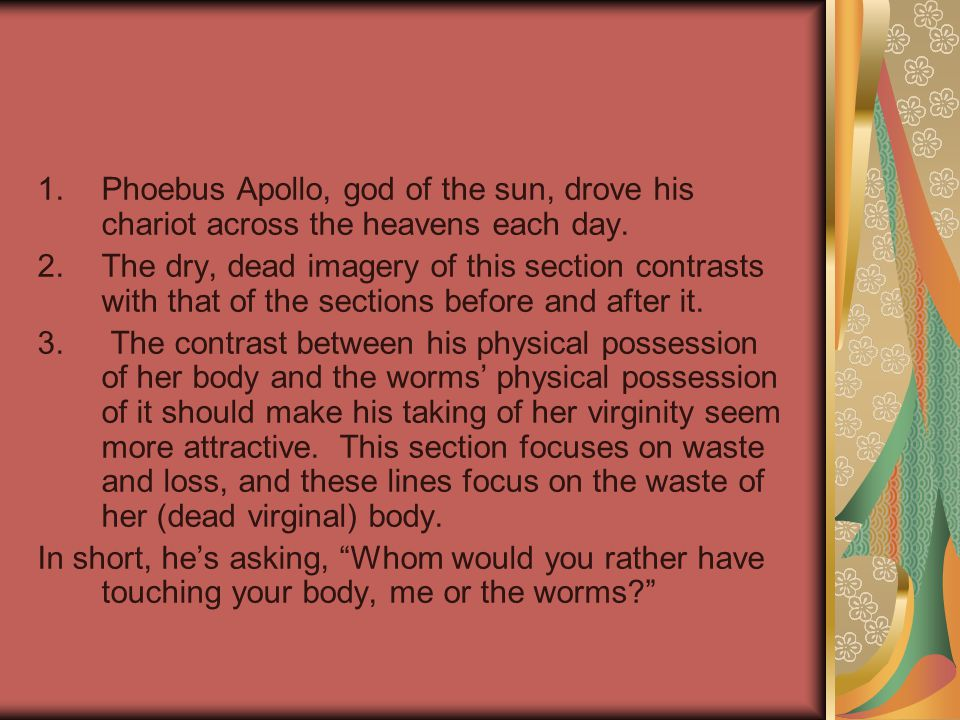 Phoebus Apollo, god of the sun, drove his chariot across the heavens each day.