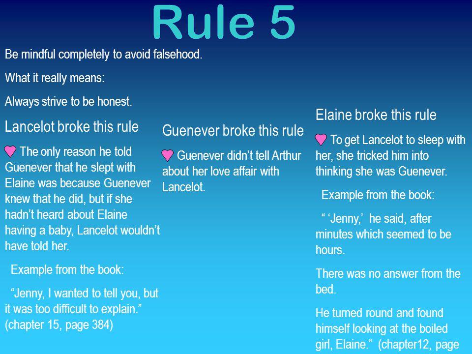 Rule 5 Elaine broke this rule Lancelot broke this rule