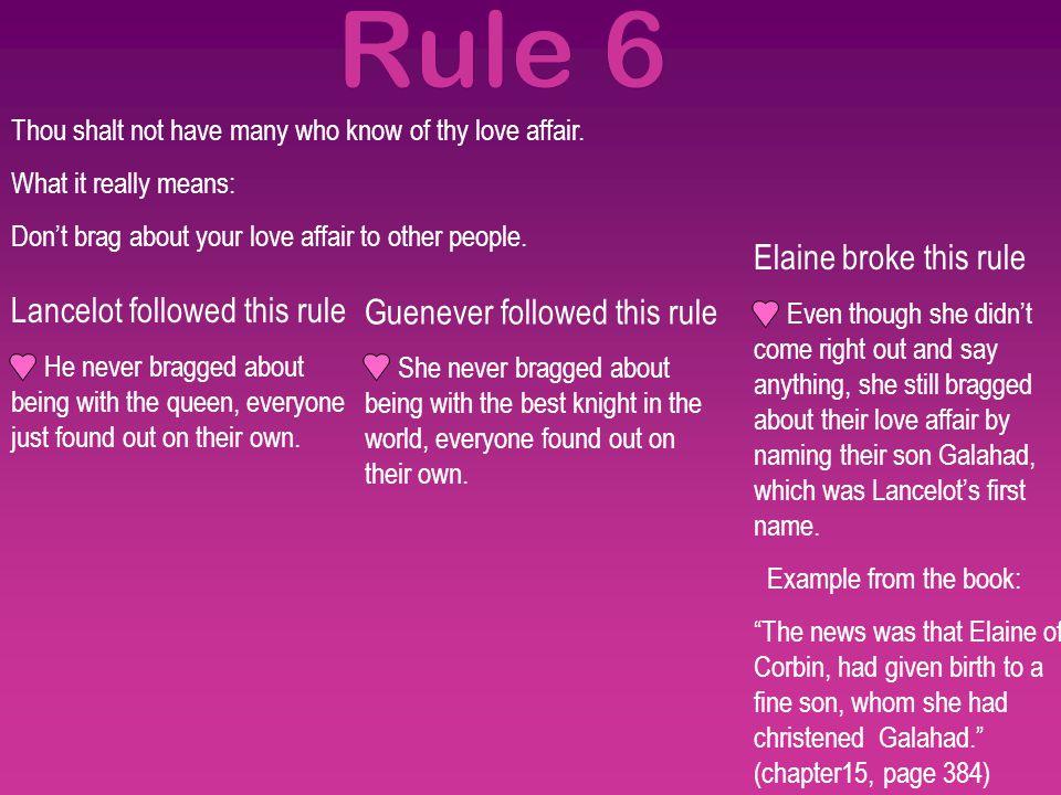 Rule 6 Elaine broke this rule Lancelot followed this rule