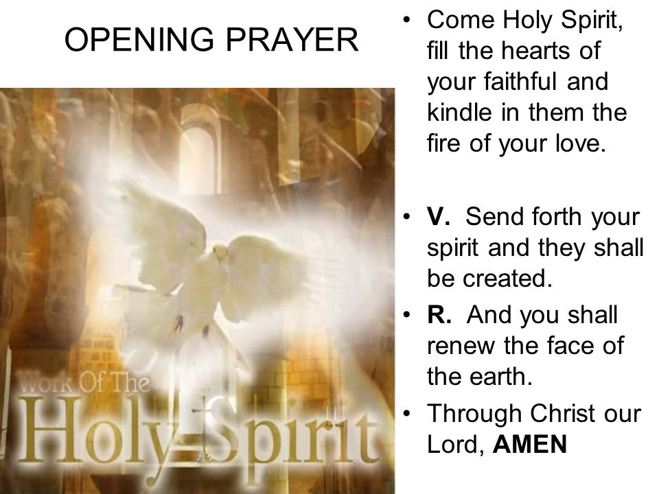 Opening Prayer Come Holy Spirit Fill The Hearts Of Your Faithful
