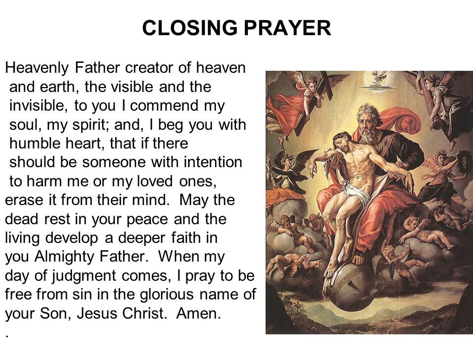 CLOSING PRAYER Heavenly Father creator of heaven