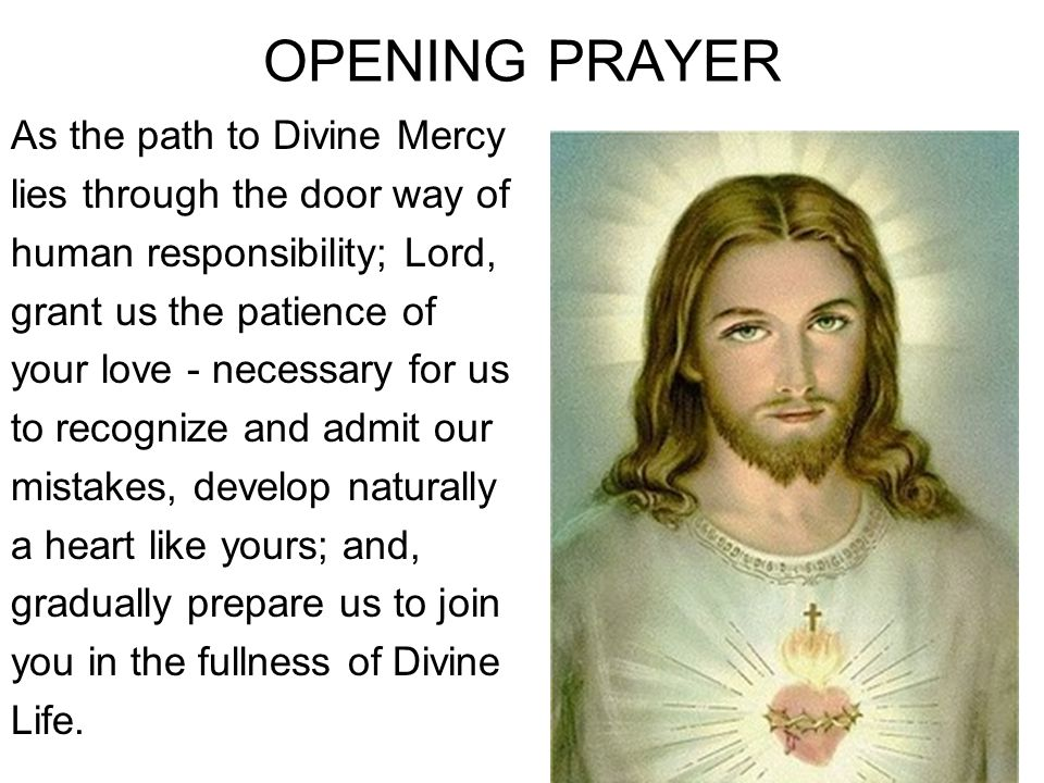 OPENING PRAYER As the path to Divine Mercy
