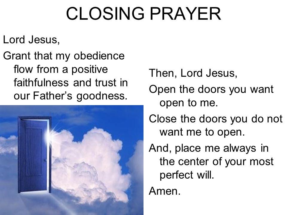 CLOSING PRAYER Lord Jesus,