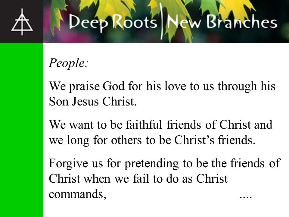 People: We praise God for his love to us through his Son Jesus Christ.