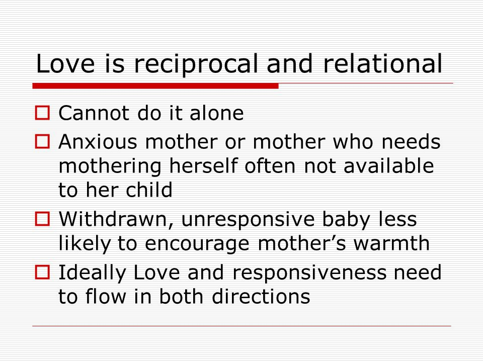 Love is reciprocal and relational