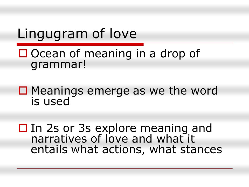 Lingugram of love Ocean of meaning in a drop of grammar!
