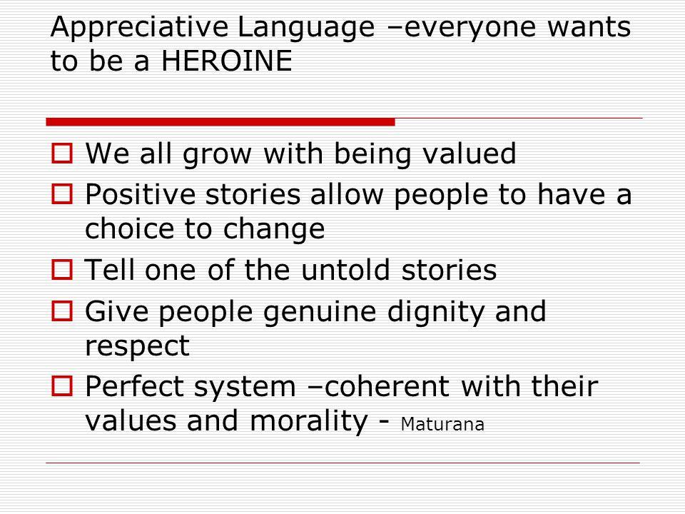 Appreciative Language –everyone wants to be a HEROINE