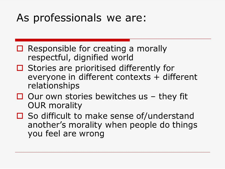 As professionals we are: