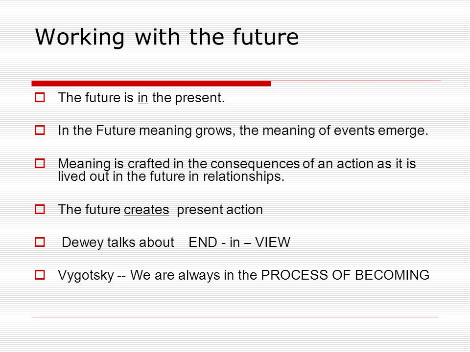 Working with the future