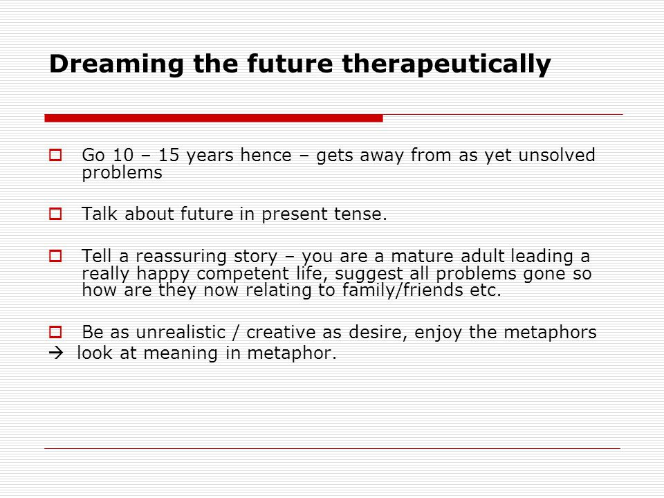 Dreaming the future therapeutically