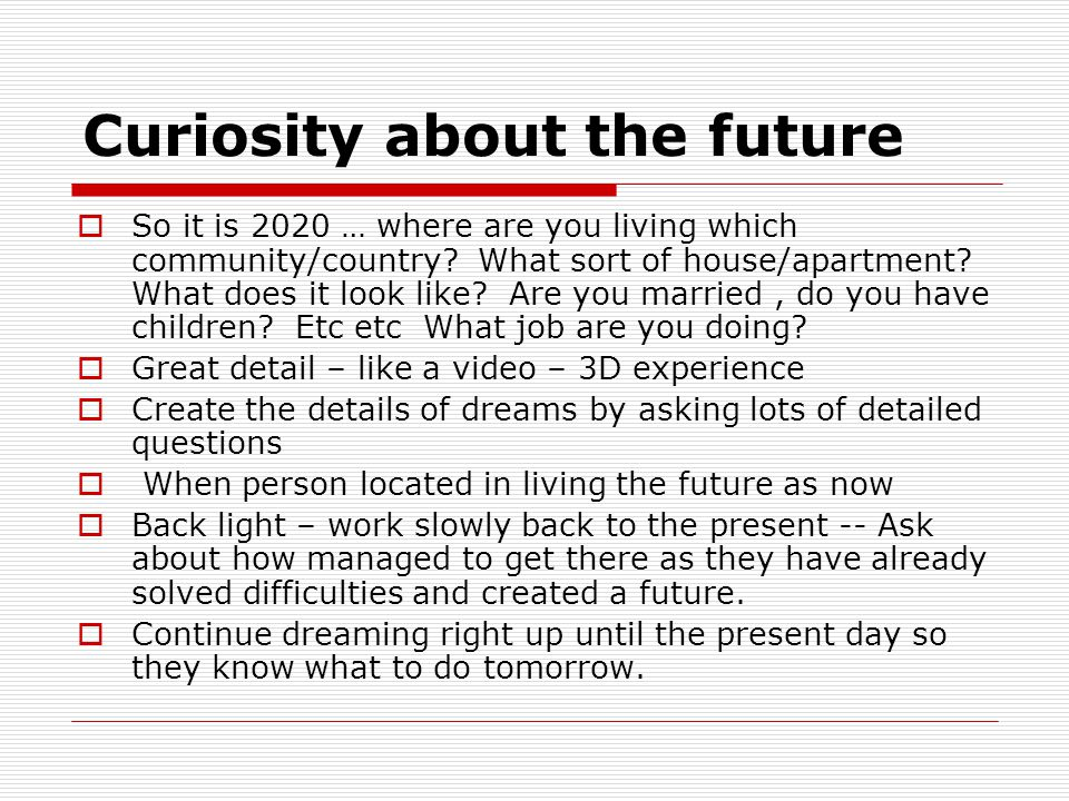 Curiosity about the future