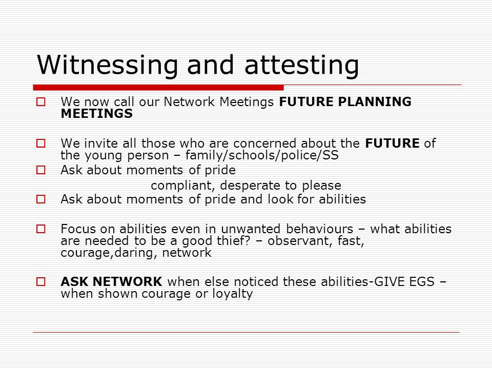 Witnessing and attesting