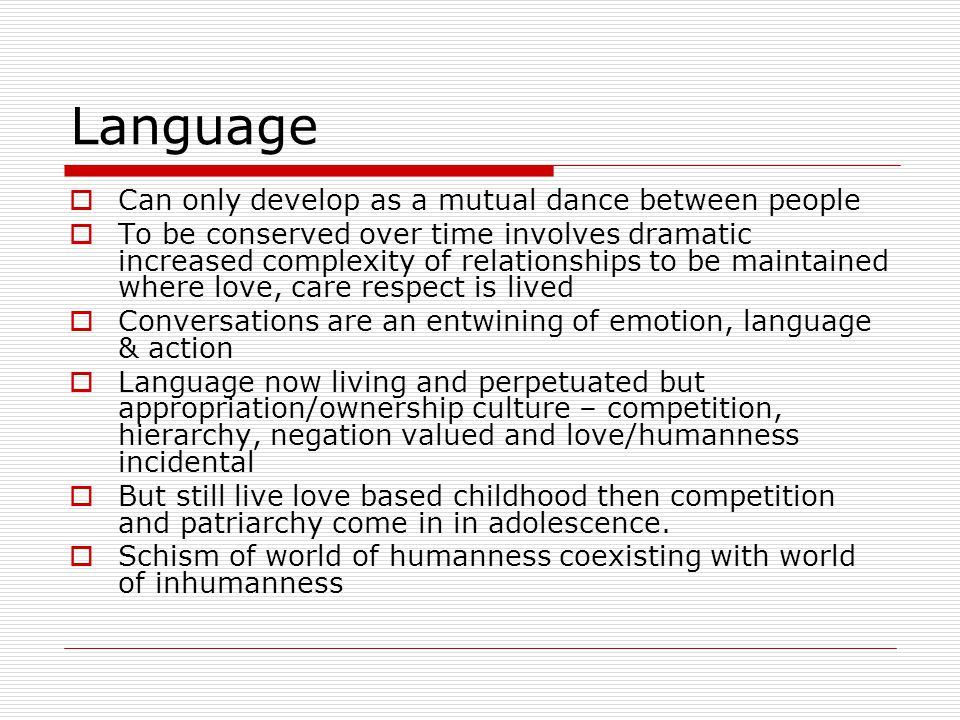 Language Can only develop as a mutual dance between people