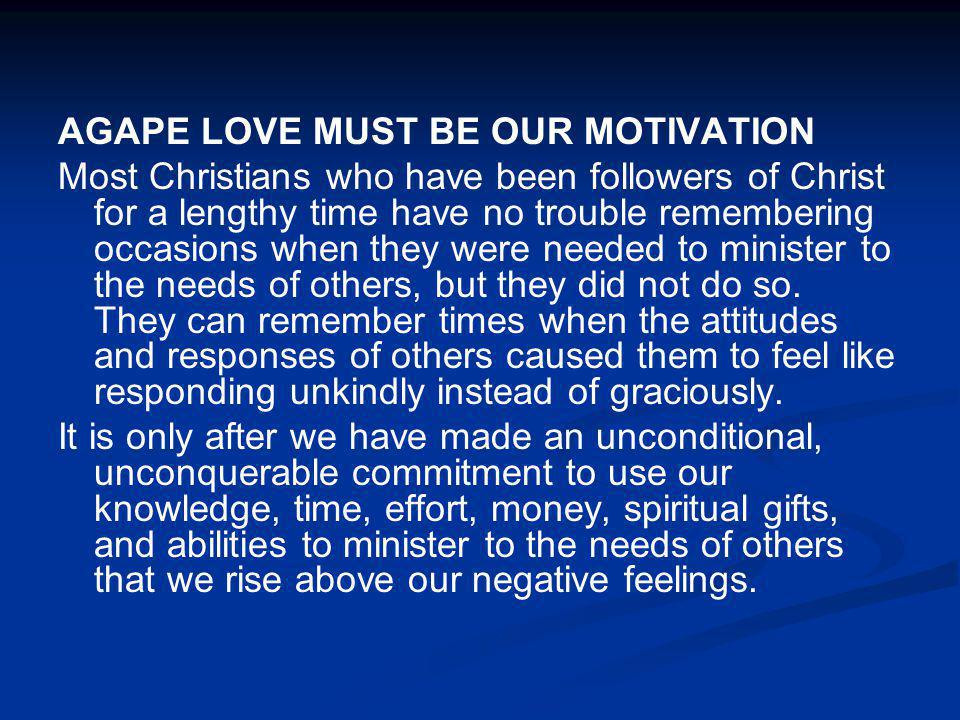 AGAPE LOVE MUST BE OUR MOTIVATION