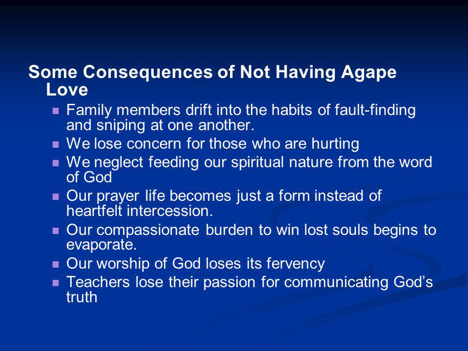 Some Consequences of Not Having Agape Love