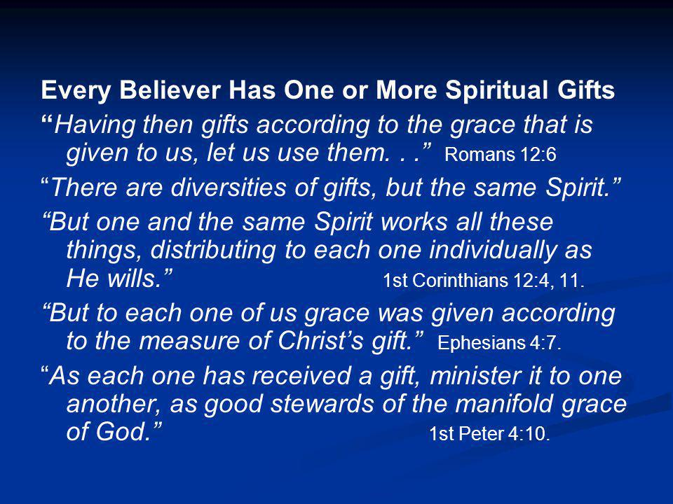 Every Believer Has One or More Spiritual Gifts