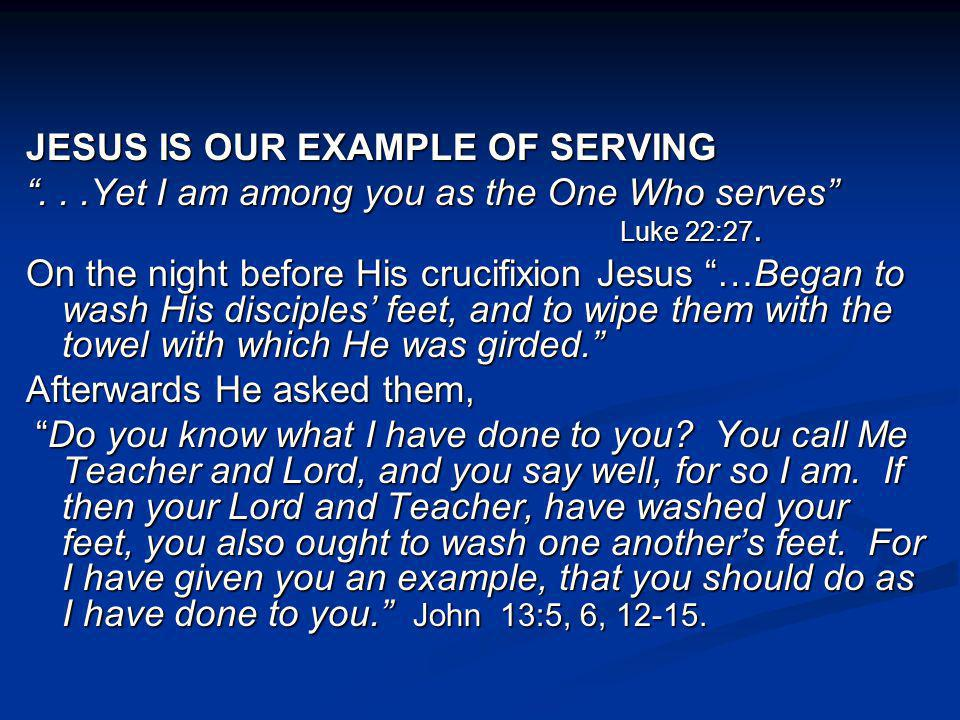 JESUS IS OUR EXAMPLE OF SERVING