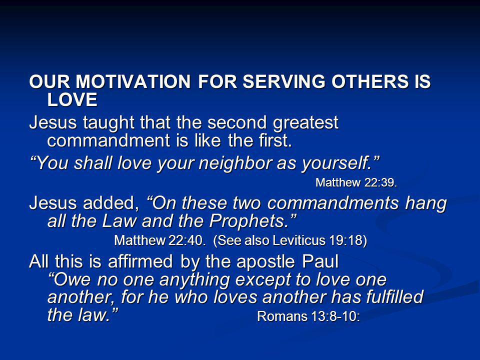 OUR MOTIVATION FOR SERVING OTHERS IS LOVE
