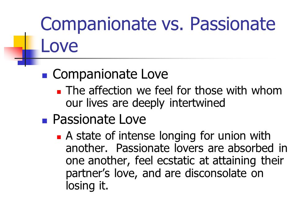 Companionate vs. Passionate Love