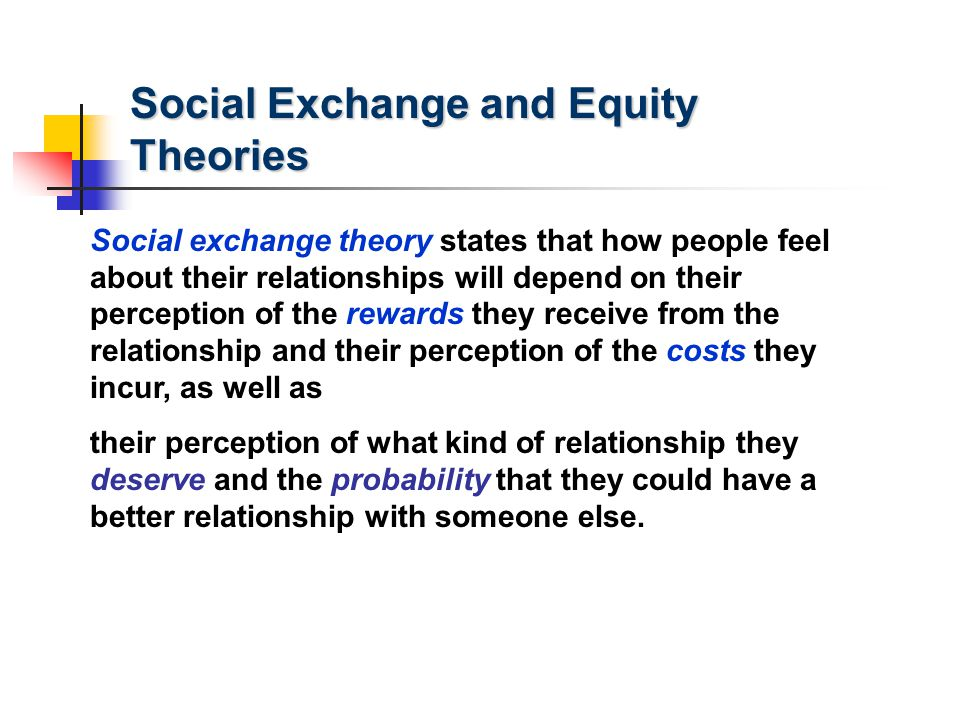 Social Exchange and Equity Theories