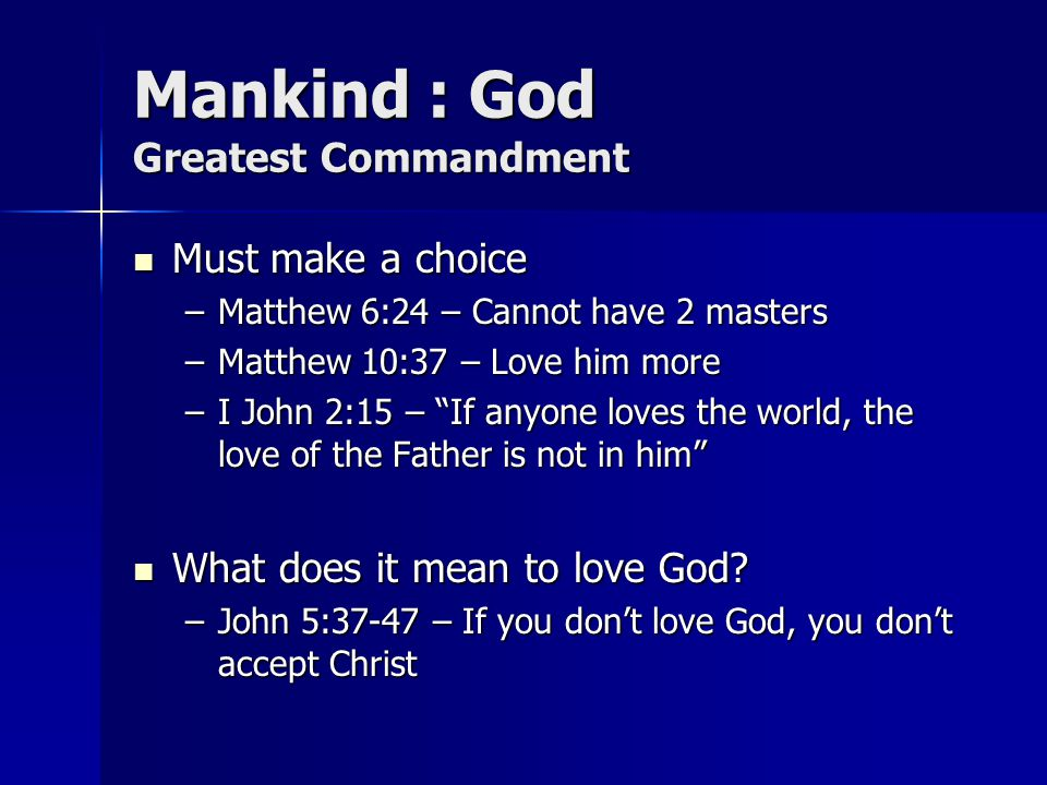 Mankind : God Greatest Commandment