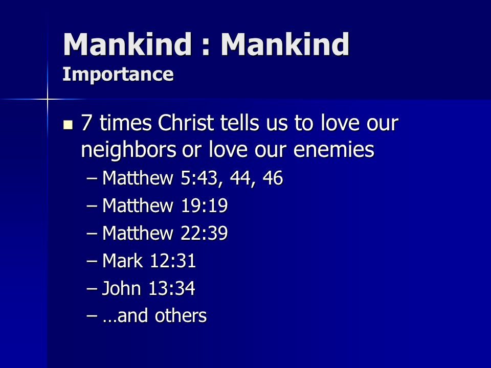 Mankind : Mankind Importance