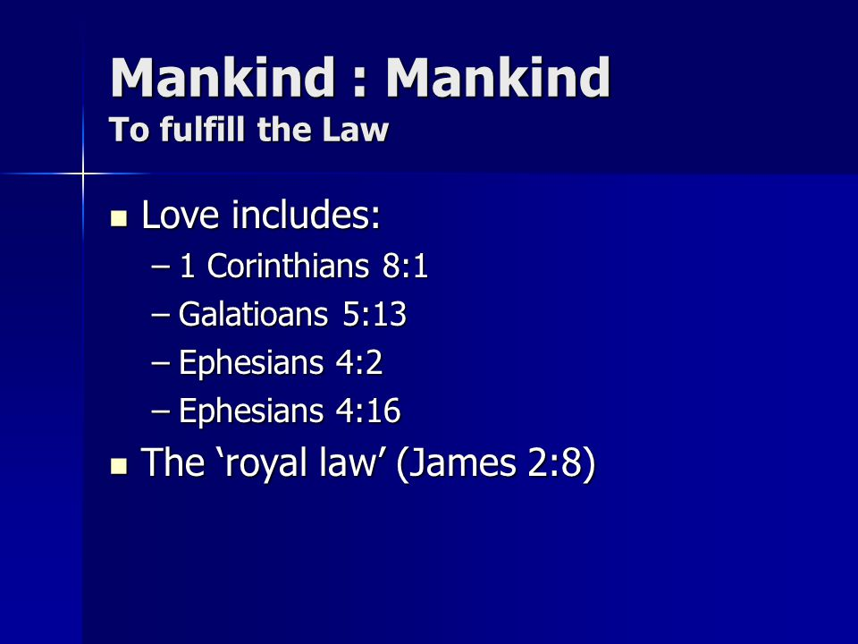 Mankind : Mankind To fulfill the Law