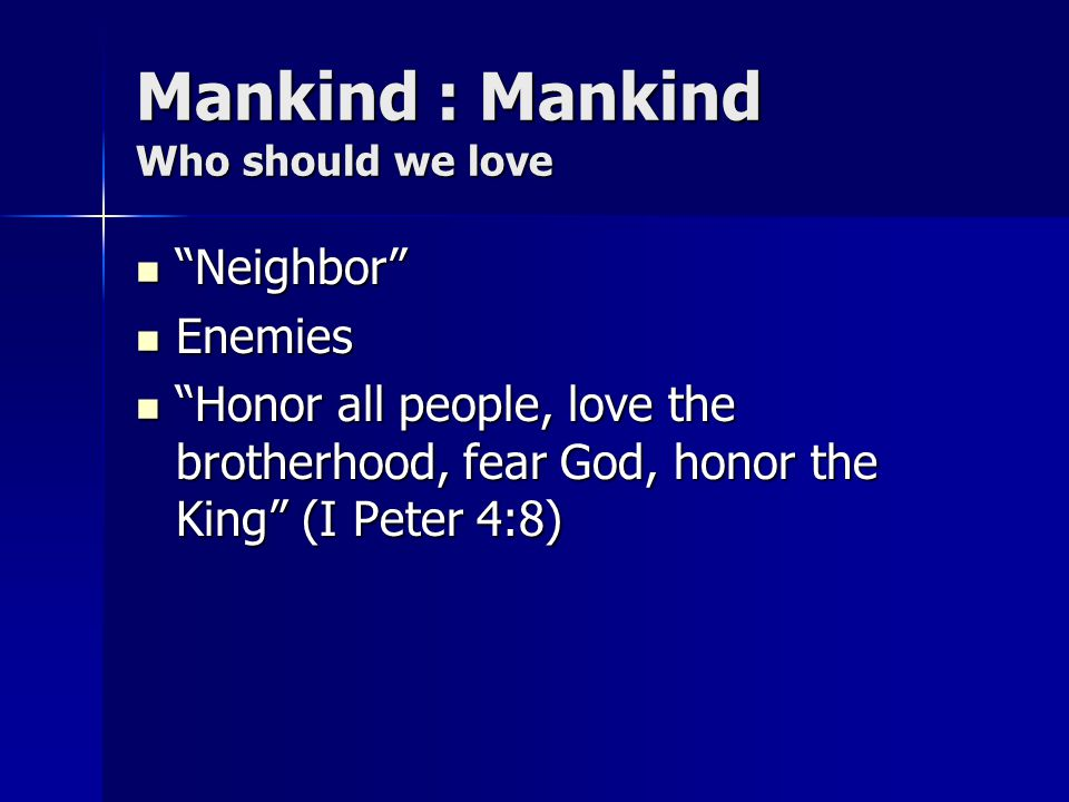 Mankind : Mankind Who should we love