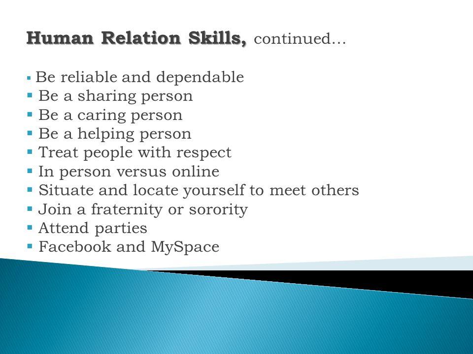 Human Relation Skills, continued…