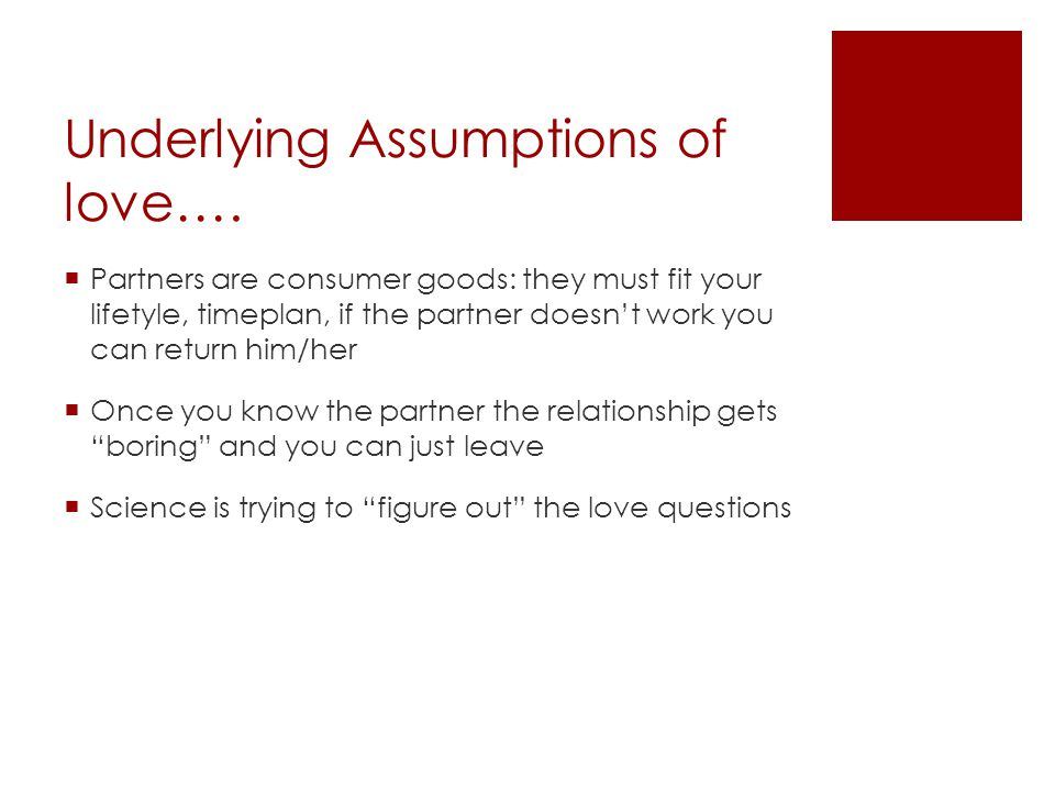 Underlying Assumptions of love….
