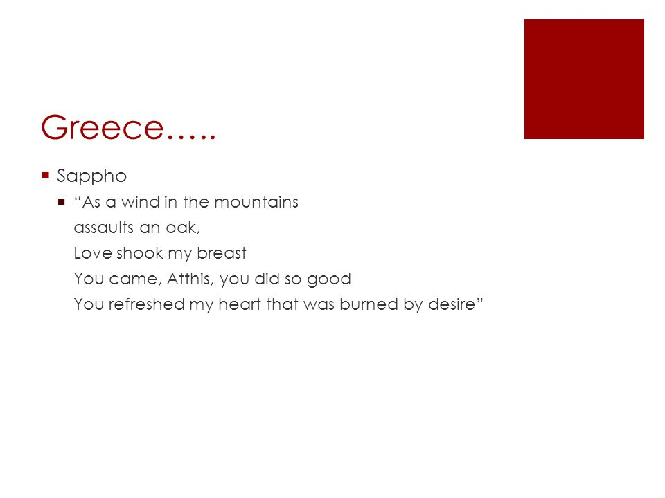 Greece….. Sappho As a wind in the mountains assaults an oak,