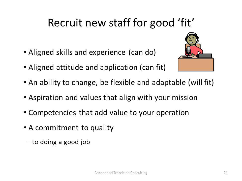Recruit new staff for good 'fit'