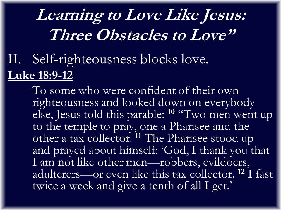 Learning to Love Like Jesus: Three Obstacles to Love