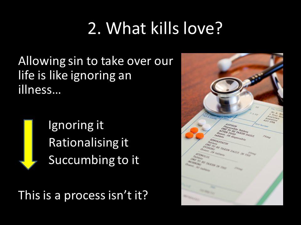 2. What kills love