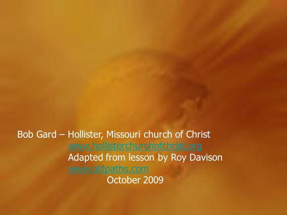 Bob Gard – Hollister, Missouri church of Christ www