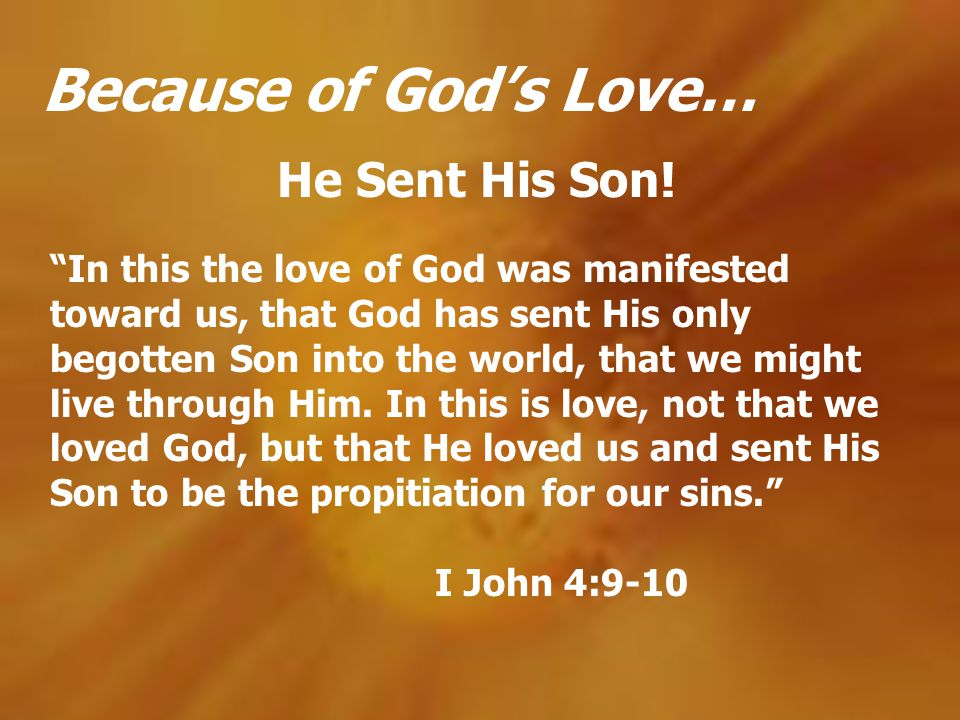 Because of God's Love… He Sent His Son!
