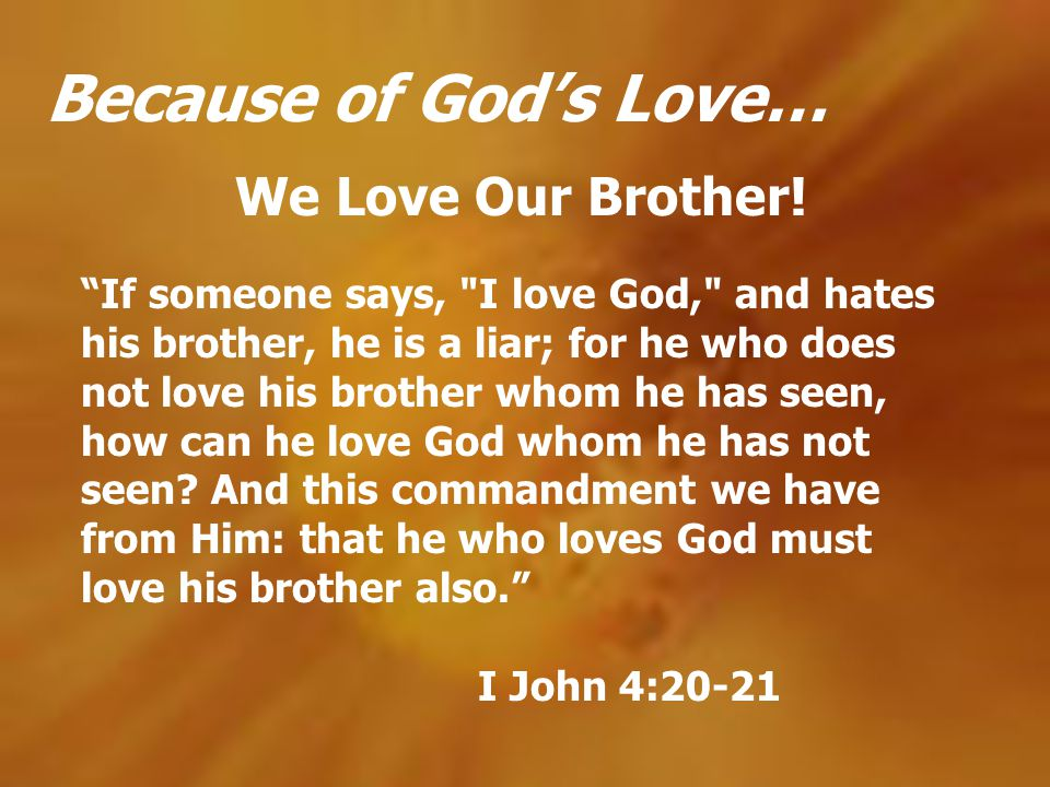 Because of God's Love… We Love Our Brother!